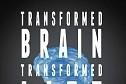 Transformed Brain