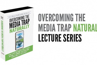 Newest Seminar 2019: Overcoming the Media Trap Naturally